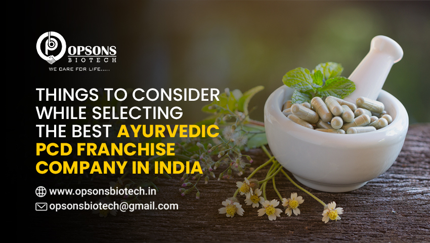 Things to Consider While Selecting the Best Ayurvedic PCD Franchise Company in India
