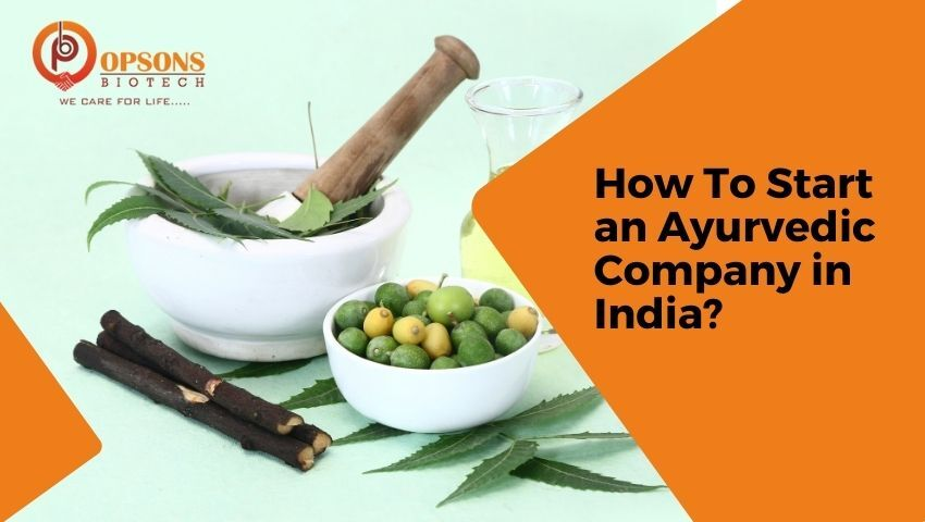 How To Start an Ayurvedic Company in India